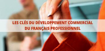 Les Clés du développement commercial du français professionnel