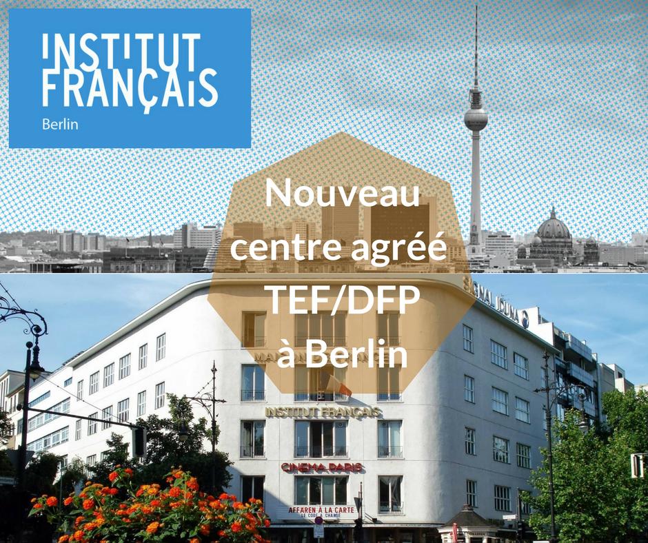 L'Institut français de Berlin, centre agréé TEF et DFP
