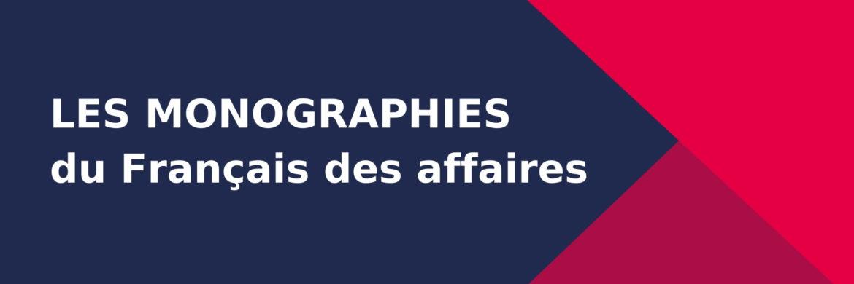 Les Monographies du Français des affaires